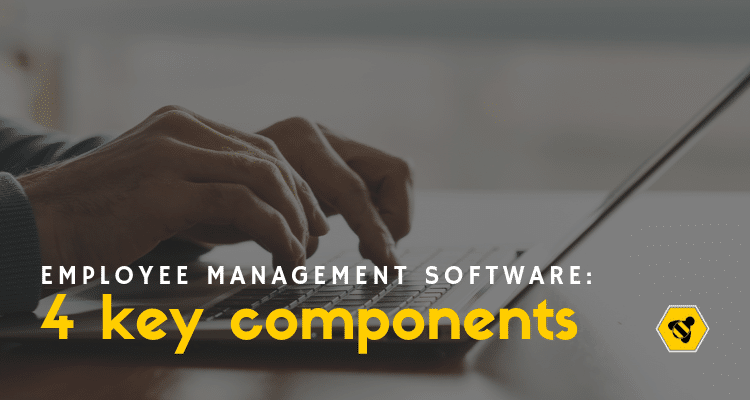 Employee Management Software: 4 Key Components