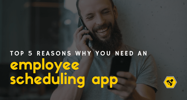 Top 5 Reasons Why You Need an Employee Scheduling App