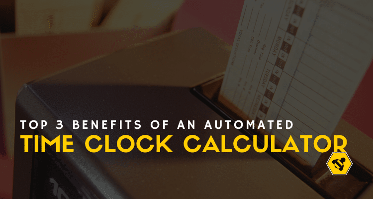 Top 3 Benefits of an Automated Time Clock Calculator
