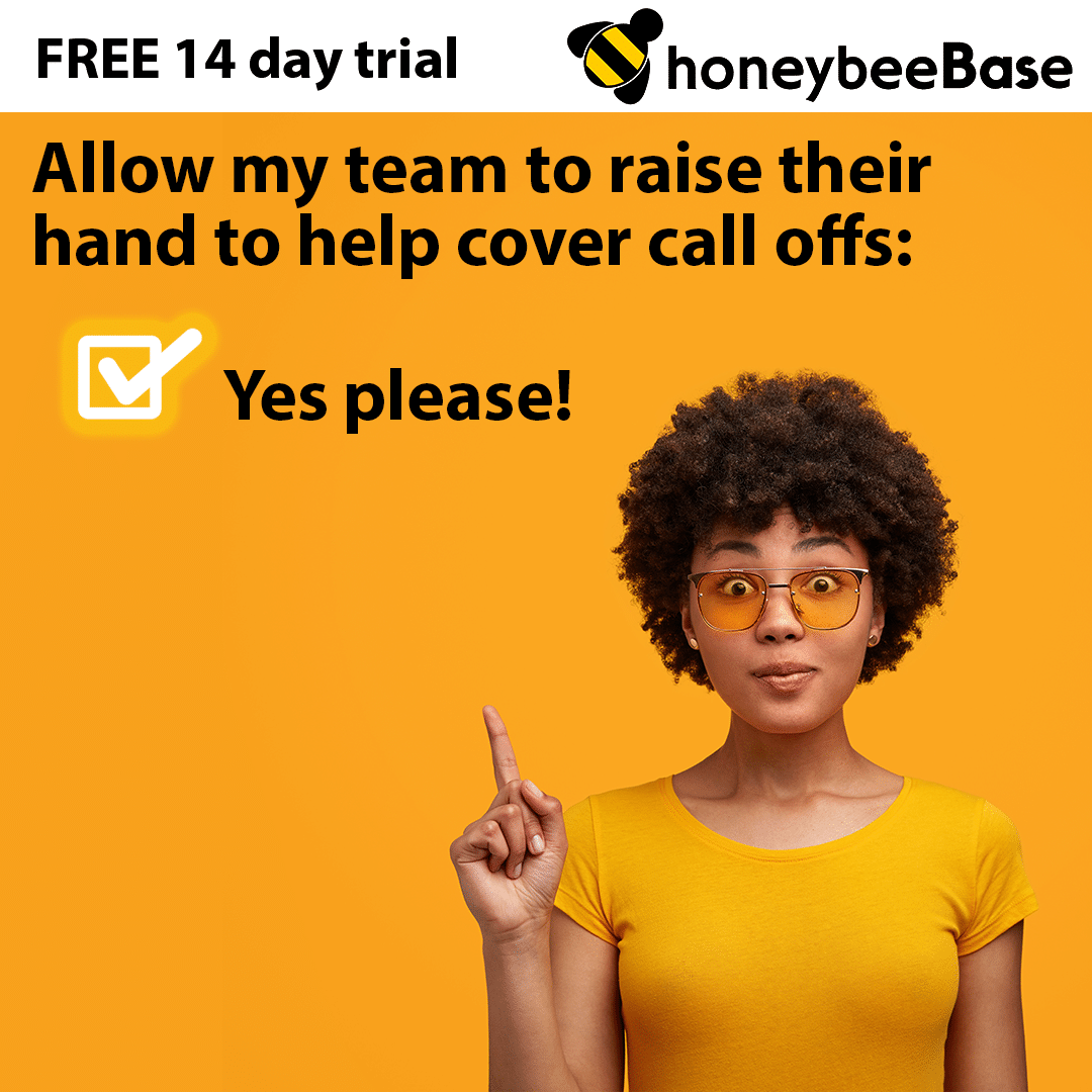 Unlocking the honeybeeBase Potential: Raise Your Hand to Cover Call Offs